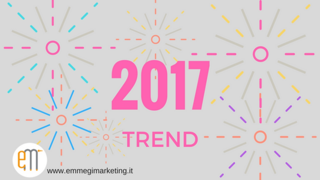 DIGITAL MARKETING: I 6 TREND PIÙ SIGNIFICATIVI DEL 2017
